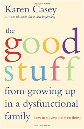 amazon com the good stuff from growing up in a dysfunctional family