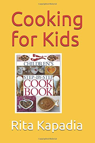 Children's Cookbook Best Kid Ever Cookbook. Easy recipes. This is a Cookbook for beginners. Can be used as an easy introduction to cooking Indian foods.