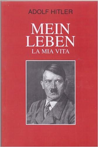 mein leben la mia vita amazoncouk adolf hitler 9788871242828 books - Hitlers Lebenslauf