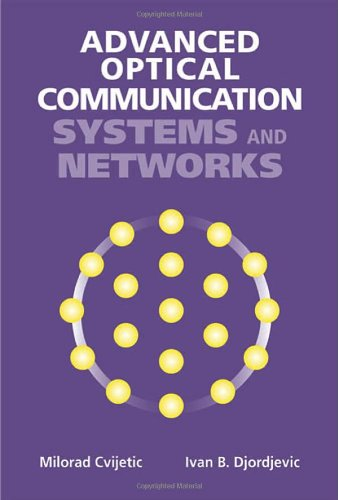 Advanced Optical Communication Systems and Networks (Artech House Applied Photonics)