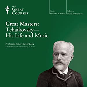 Great Masters: Tchaikovsky - His Life and Music Vortrag