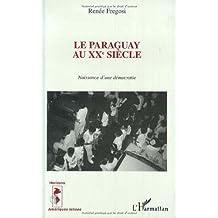 Paraguay au xxeme siècle naissance d'une