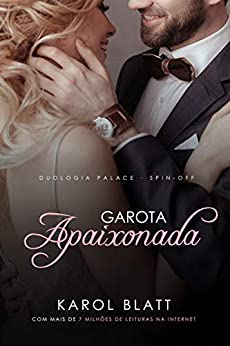 Garota Apaixonada | Duologia Palace - Spin Off por [Blatt, Karol]