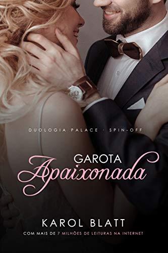 Garota Apaixonada   Duologia Palace - Spin Off