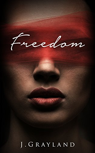 Book: Freedom - A Captivating and consuming contemporary romance (Freedom series Book 1) by J Grayland