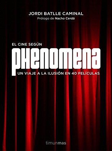 Descargar Libro Phenomena. La Fábrica De Sueños Jordi Batlle Caminal