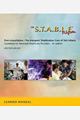 The S.T.A.B.L.E. Program, Learner/ Provider Manual: Post-Resuscitation/ Pre-Transport Stabilization Care of Sick Infants- Guidelines for Neonatal Heal ... / Post-Resuscition Stabilization) Paperback