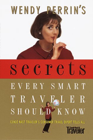Wendy Perrin's Secrets Every Smart Traveler Should Know