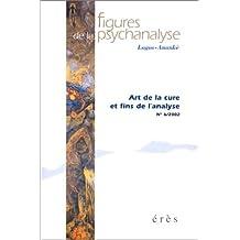 FIGURES DE LA PSYCHANALYSE NO.06 : ART DE LA CURE ET FINS DE L'ANALYSE
