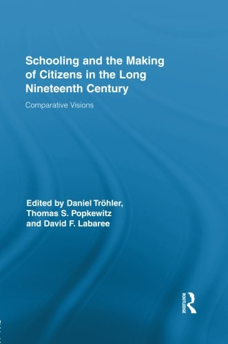 Schooling And The Making Of Citizens In The Long Nineteenth Century: Comparative Visions (Routledge Research In Education)