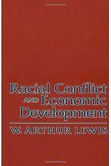 Racial Conflict and Economic Development (The W.E.B. Du Bois Lectures, 1982) Hardcover