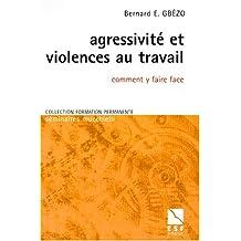AGRESSIVITÉ ET VIOLENCES AU TRAVAIL : COMMENT...