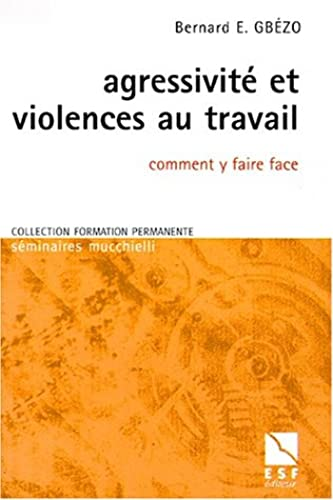 Agressivite et violences au travail comment y faire face