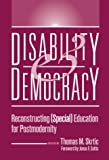 Disability and Democracy : Reconstructing (Special) Education for Postmaternity, , 0807734101