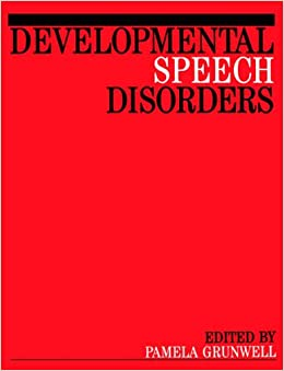 Developmental Speech Disorders 2e: Clinical Issues and Practical Implications