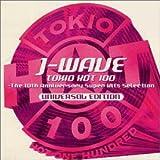 J-WAVE TOKIO HOT 100~The 10thアニバーサリー・スーパーヒッツセレクション