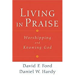 Living in Praise: Worshipping and Knowing God