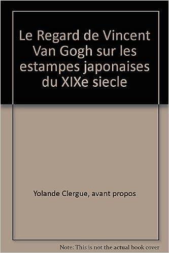 le regard de vincent van gogh sur les estampes japonaises du xixe siecle