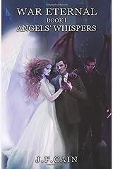 War Eternal: Book I: Angels' Whispers Paperback