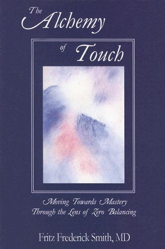 The Alchemy of Touch: Moving Towards Mastery Through the Lens of Zero (Spirit Lens)
