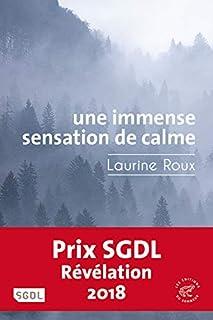 Une immense sensation de calme, Roux, Laurine