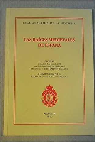 Las raíces medievales de España. (Discursos.): Amazon.es: Valdeón Baruque, Julio: Libros