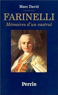 Farinelli. Mémoires d'un castrat par Marc David-Calvet