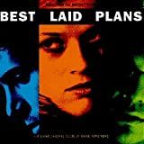 Best Laid Plans: Music from the Motion Picture Soundtrack by Mazzy Star, Neneh Cherry, Patsy Cline, Massive Attack, Eagle-Eye Cherry, Gomez Soundtrack edition (1999) Audio CD