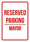 Reserved Parking Mayor Business Safety Traffic Signs Black - 7.5x10.5 - Metal