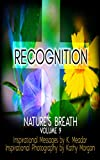 Nature's Breath: Recognition: Volume 9 - Kindle edition by Meador, K., Morgan, Kathy. Arts & Photography Kindle eBooks @ Amazon.com.
