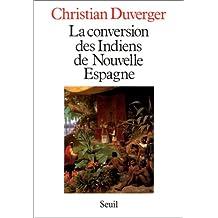 Conversion Indiens de Nouvelle Espagne: Avec les  Colloques des Douze (1564)
