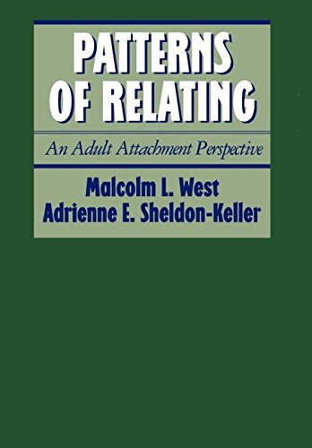 Patterns of Relating: An Adult Attachment Perspective
