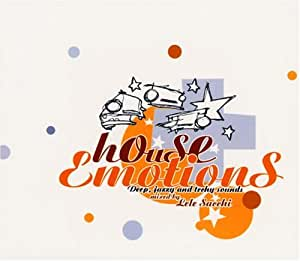 House emotions by lele sacchi hoouse emotions amazon for Emotional house music