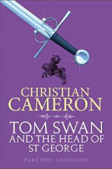 Tom Swan and the Head of St George Part One: Castillon by [Cameron, Christian]