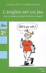 L'anglais est un jeu : Jeux et questions pour réviser son anglais
