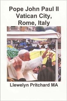 Pope John Paul II Vatican City, Rome, Italy: Volume 13 (Photo Albums)