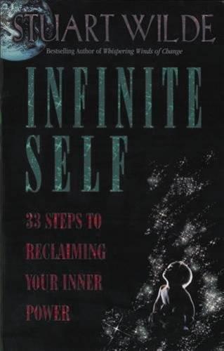 Infinite Self: 33 Steps to Reclaiming Your Inner Power: Stuart ...