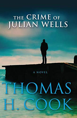 The Crime of Julian Wells: A Novel