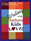 Writing with Authors Kids Love!, Kay Johnson, 188266440X
