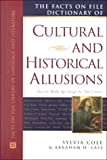 The Facts on File Dictionary of Cultural and Historical Allusions, Sylvia Cole and Abraham H. Lass, 0816040575
