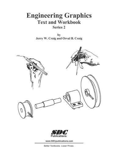 Engineering graphics: Text and Workbook (Series 2)