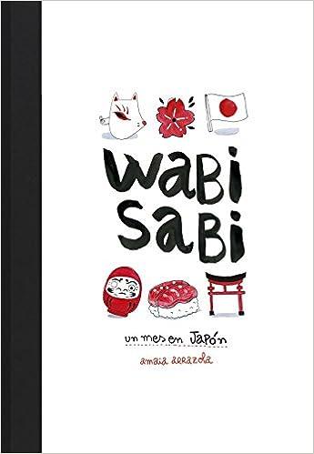 Wabi sabi: Un mes en Japón (Ilustración): Amazon.es: Amaia ...