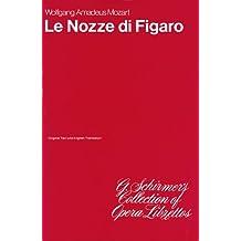The Marriage of Figaro (Le Nozze di Figaro): Libretto
