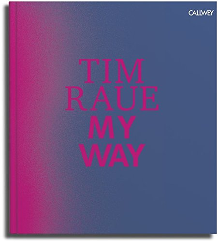 My Way: From the Gutters to the Stars by Tim Raue