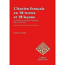 ANCIEN FRANÇAIS EN 18 TEXTES ET 18 LEÇONS (L')