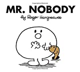 img - for Mr. Nobody (Mr. Men and Little Miss) by Roger Hargreaves (2011-06-09) book / textbook / text book