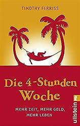 Die 4-Stunden-Woche: Mehr Zeit, mehr Geld, mehr Leben (German Edition)