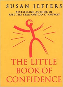 The Little Book Of Confidence by Susan Jeffers (1999-10-07)