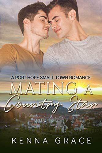 (Mating A Country Star: A M/M Nonshifter MPreg (A Port Hope Small Town Romance Book 2))