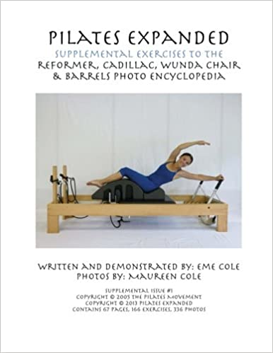 Pilates expanded supplemental exercises to the reformer cadillac pilates expanded supplemental exercises to the reformer cadillac wunda chair barrels photo encyclopedia volume 1 eme cole 9781491044674 amazon fandeluxe Images
